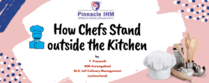 How Chefs Stand outside the Kitchen | Pinnacle IHM